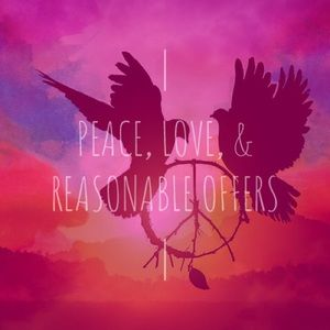 Peace, Love, and Reasonable offers!! ✌🏻